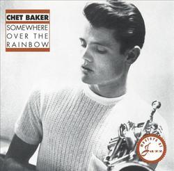 Somewhere Over The Rainbow - Chet Baker