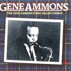 The Gene Ammons Story -  Organ Combos - Gene Ammons