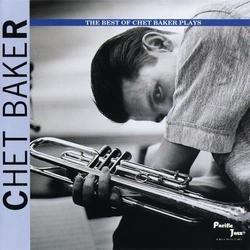 The Best Of Chet Baker Plays - Chet Baker