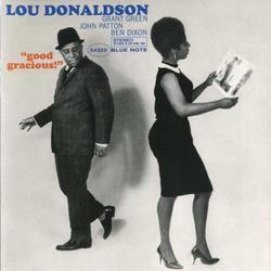 Good Gracious! - Lou Donaldson