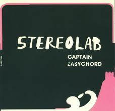 Captain Easychord - Stereolab