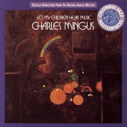 Let My Children Hear Music - Charles Mingus