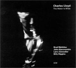 The Water is Wide - Charles Lloyd