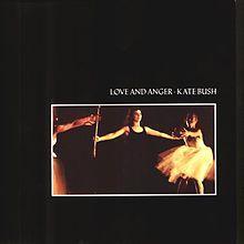 Love and Anger - Kate Bush