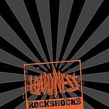 Rockshocks - LOUDNESS