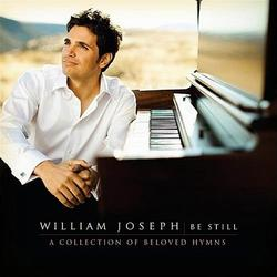 Be Still - A Collection Of Beloved Hymns - William Joseph