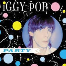 Party - Iggy Pop