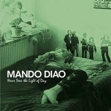 Never Seen The Light Of Day - Mando Diao