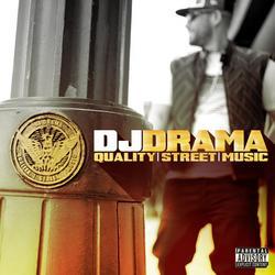 Quality Street Music - DJ Drama
