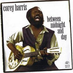Between Midnight And Day - Corey Harris