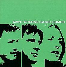 Good Humor (CD1) - Saint Etienne