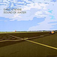 Sound Of Water (CD2) - Saint Etienne