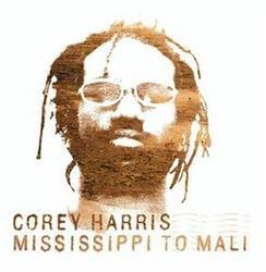 Mississippi To Mali - Corey Harris