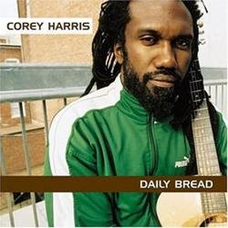 Daily Bread - Corey Harris