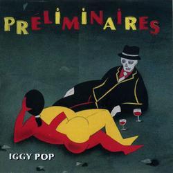 Préliminaires - Iggy Pop