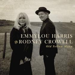 Old Yellow Moon - Emmylou Harris - Rodney Crowell