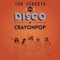 The Streets Go Disco - Crayon Pop