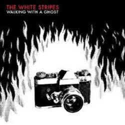 Walking With A Ghost (EP) - The White Stripes