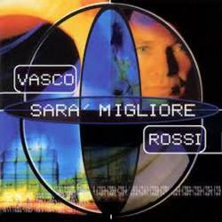 Sarà Migliore - Vasco Rossi
