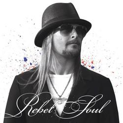 Rebel Soul - Kid Rock