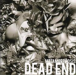 Metamorphosis - DEAD END