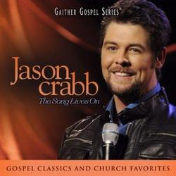 The Song Lives On - Jason Crabb