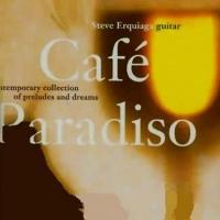 Cafe Paradiso - Steve Erquiaga