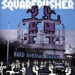 Hard Normal Daddy - Squarepusher