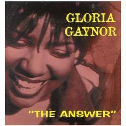 The Answer - Gloria Gaynor