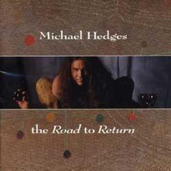 The Road To Return - Michael Hedges