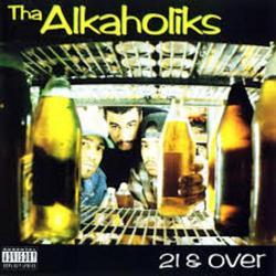 21 & Over - Tha Alkaholiks
