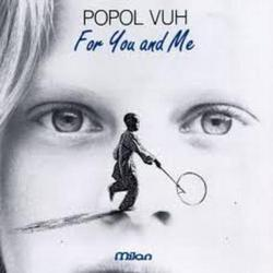 For You And Me - Popol Vuh