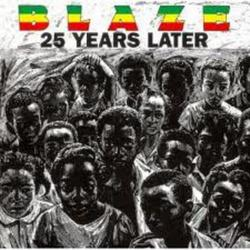 25 Years Later - Blaze