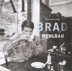 Introducing Brad Mehldau - Brad Mehldau