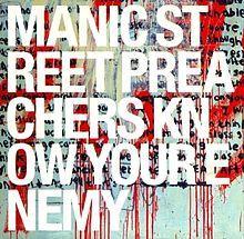 Know Your Enemy - Manic Street Preachers