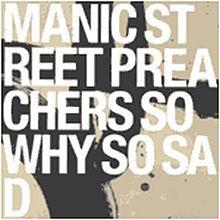 So Why So Sad - Manic Street Preachers