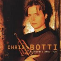 Midnight Without You - Chris Botti