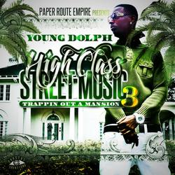 High Class Street Music 3 - Young Dolph