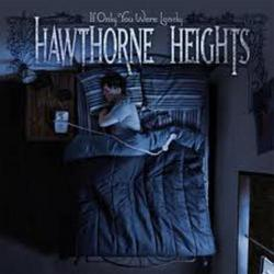 If Only You Were Lonely - Hawthorne Heights