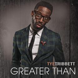 Greater Than - Tye Tribbett