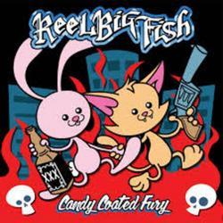 Candy Coated Fury - Reel Big Fish