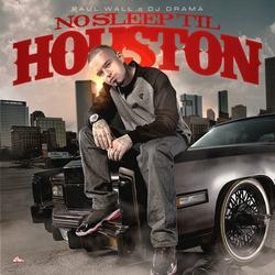 No Sleep Til Houston - Paul Wall