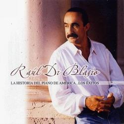 La Historia Del Piano De America... Los Exitos - Raul Di Blasio