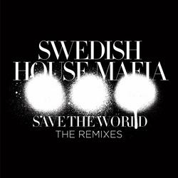 Save The World (The Remixes) - EP - Swedish House Mafia