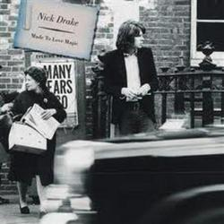 Made To Love Magic - Nick Drake
