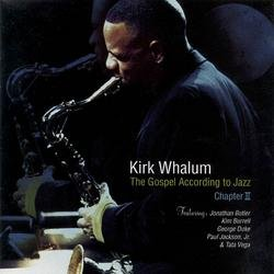 The Gospel According To Jazz-Chapter 2 - Kirk Whalum
