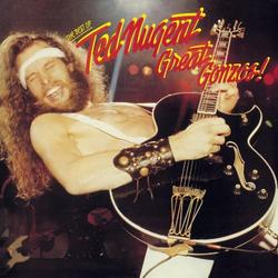 Great Gonzos The Best Of Ted Nugent - Ted Nugent