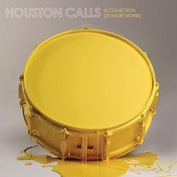 A Collection Of Short Stories - Houston Calls