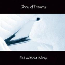 Bird Without Wings - Diary Of Dreams