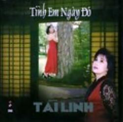 Tình Em Ngày Đó - Tài Linh,Chế Thanh - Chế Thanh